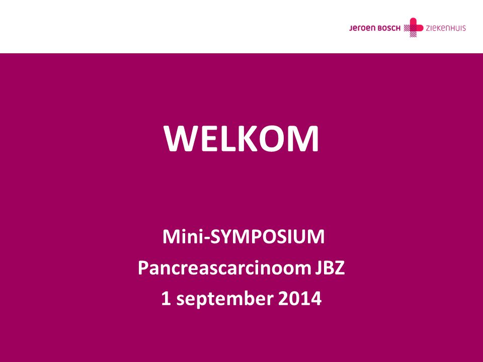 Mini-SYMPOSIUM Pancreascarcinoom JBZ 1 september 2014