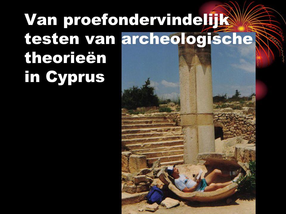 Van proefondervindelijk testen van archeologische theorieën in Cyprus
