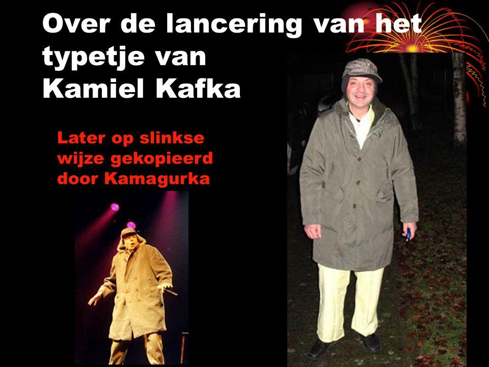 Over de lancering van het typetje van Kamiel Kafka