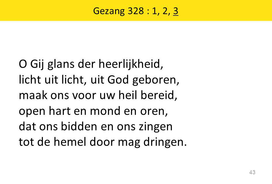 Gezang 328 : 1, 2, 3