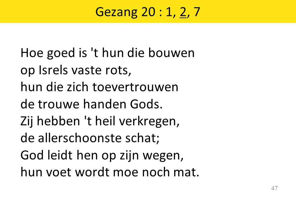 Gezang 20 : 1, 2, 7