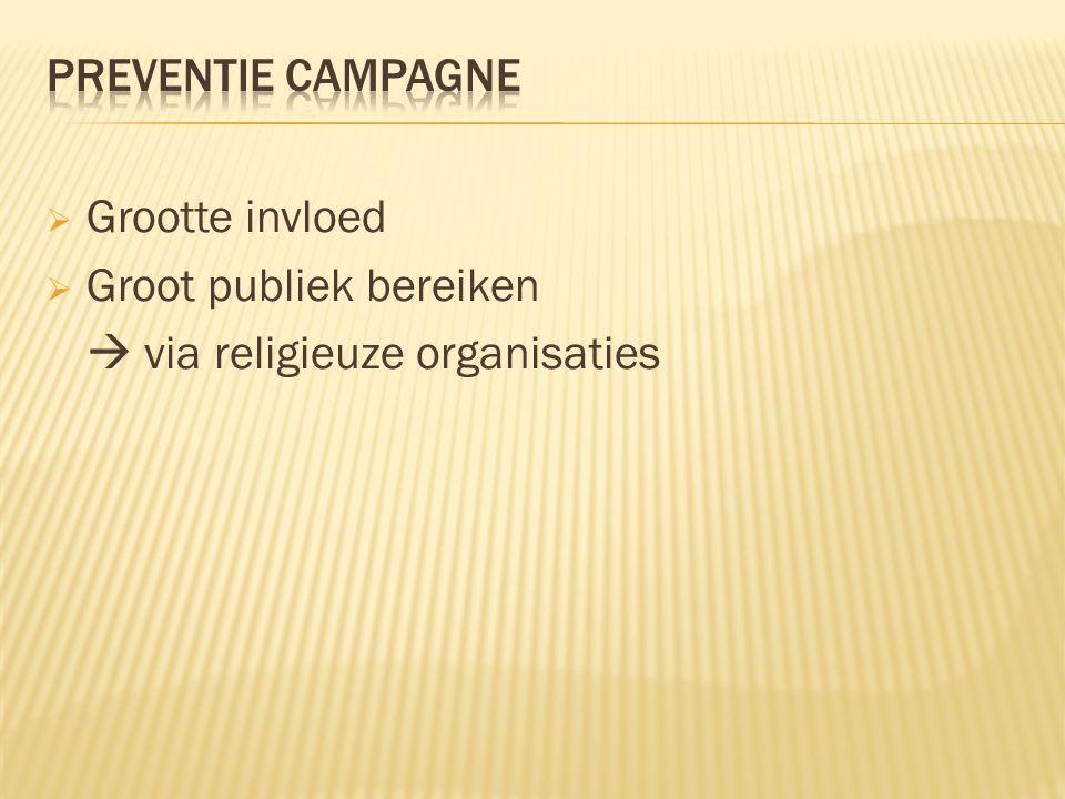 Preventie campagne Grootte invloed Groot publiek bereiken  via religieuze organisaties