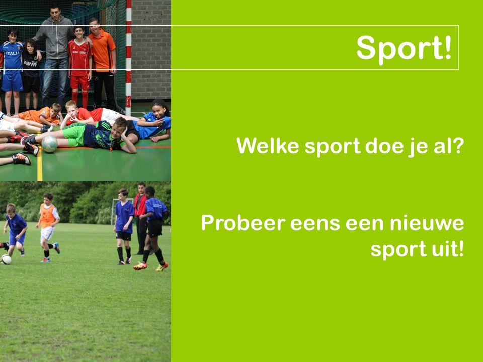 Sport! Welke sport doe je al Probeer eens een nieuwe sport uit!