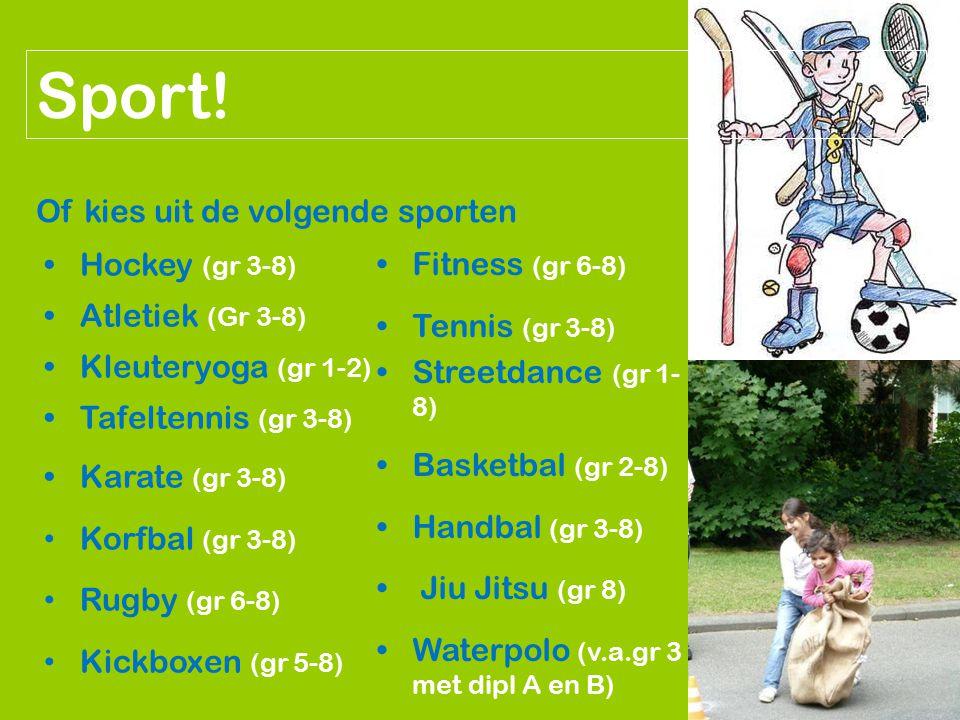 Sport! Of kies uit de volgende sporten Fitness (gr 6-8)