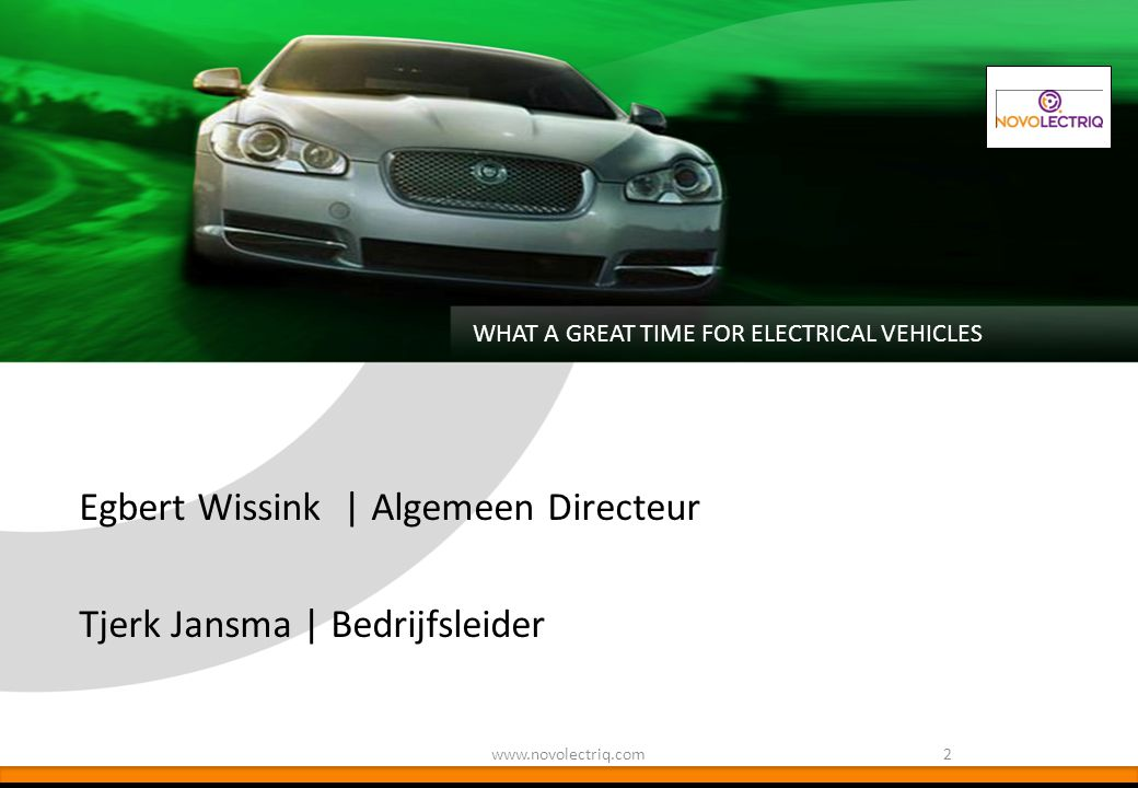 Egbert Wissink | Algemeen Directeur Tjerk Jansma | Bedrijfsleider