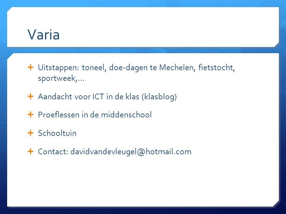 Varia Uitstappen: toneel, doe-dagen te Mechelen, fietstocht, sportweek,… Aandacht voor ICT in de klas (klasblog)
