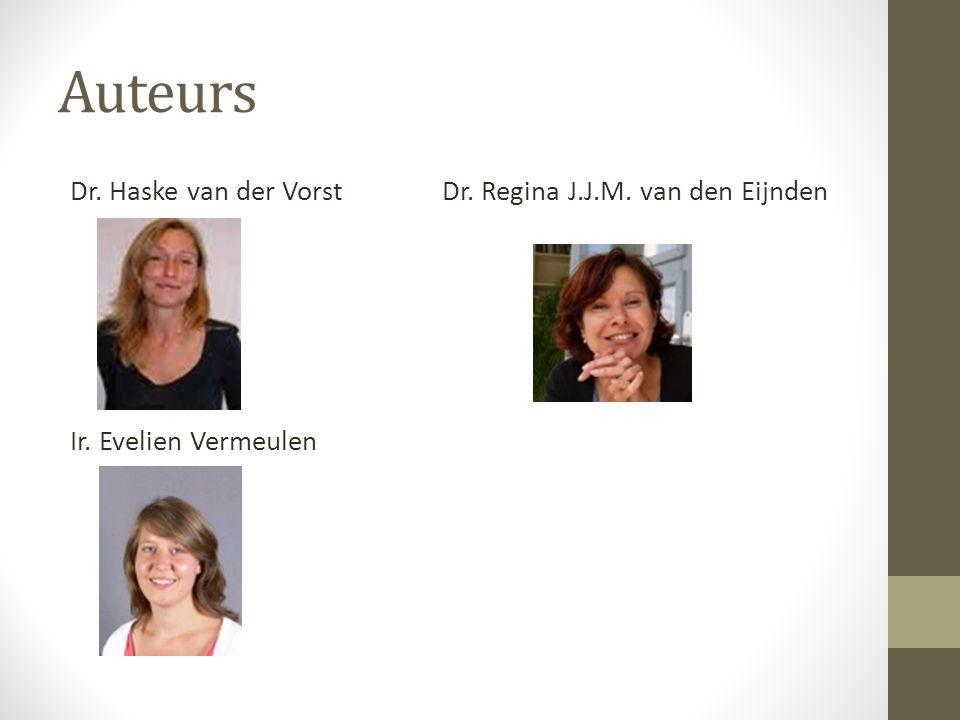 Auteurs Dr. Haske van der Vorst Dr. Regina J.J.M. van den Eijnden Ir. Evelien Vermeulen