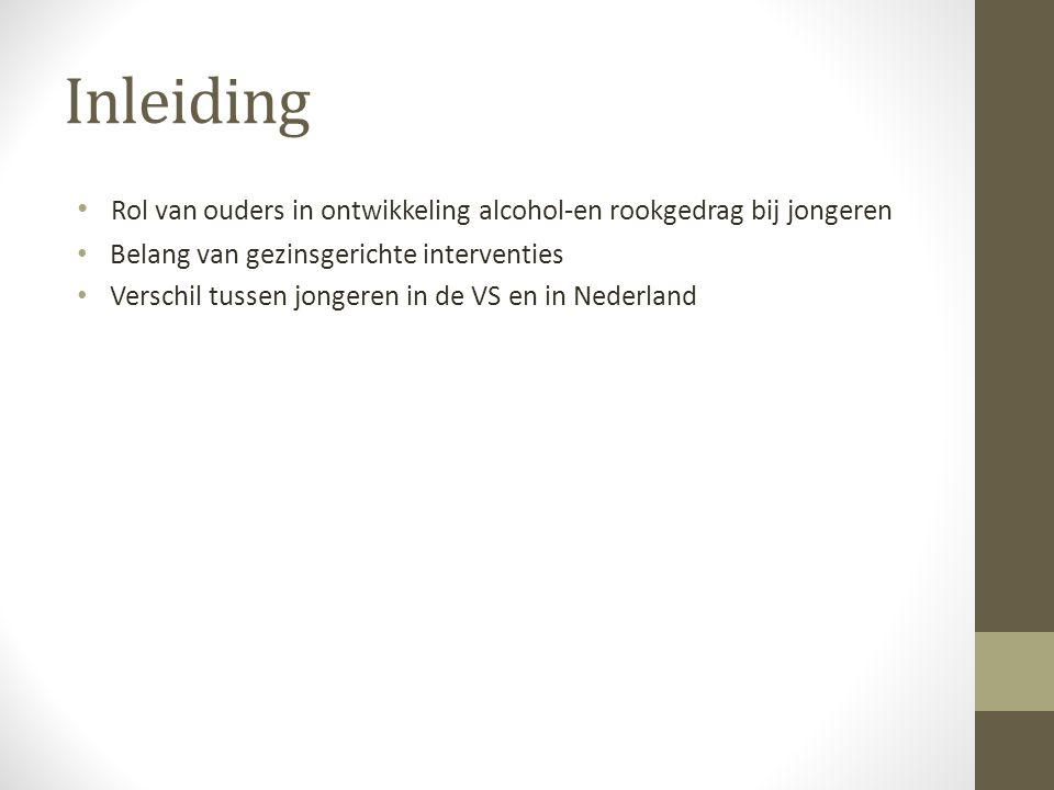 Inleiding Rol van ouders in ontwikkeling alcohol-en rookgedrag bij jongeren. Belang van gezinsgerichte interventies.