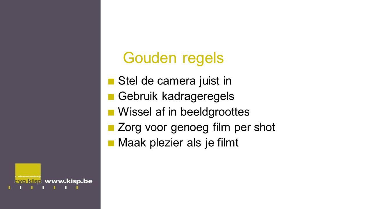 Gouden regels Stel de camera juist in Gebruik kadrageregels