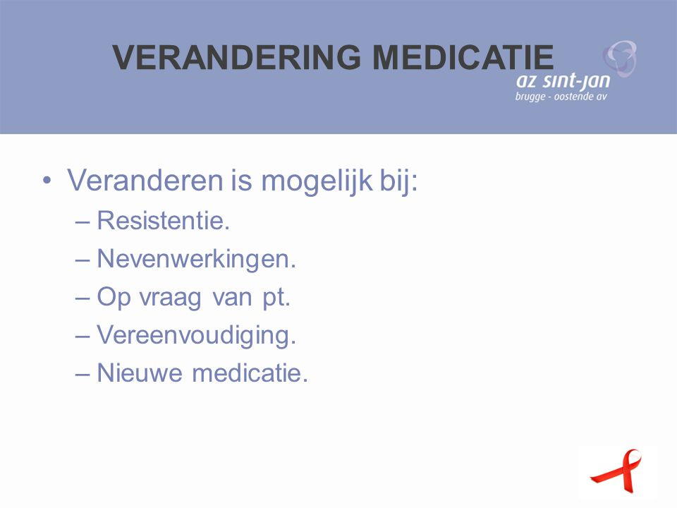 VERANDERING MEDICATIE