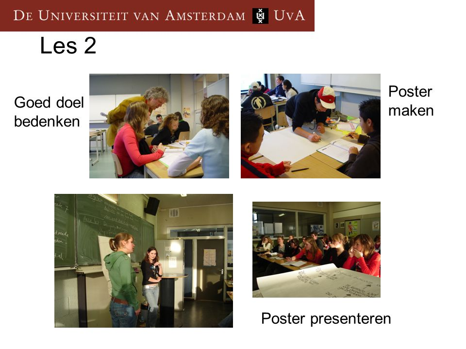 Les 2 Poster maken Goed doel bedenken Poster presenteren