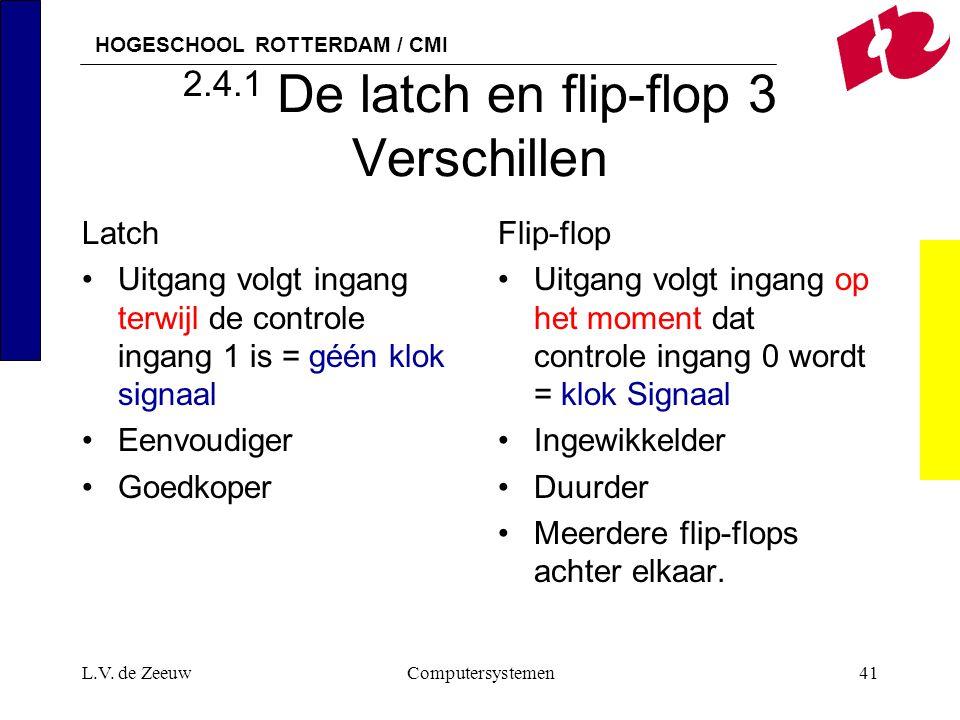 2.4.1 De latch en flip-flop 3 Verschillen