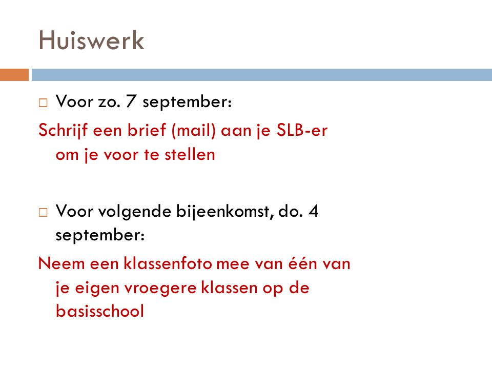 Huiswerk Voor zo. 7 september: