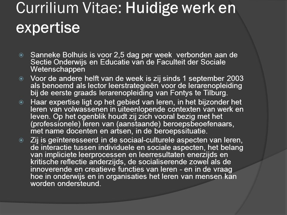 Currilium Vitae: Huidige werk en expertise