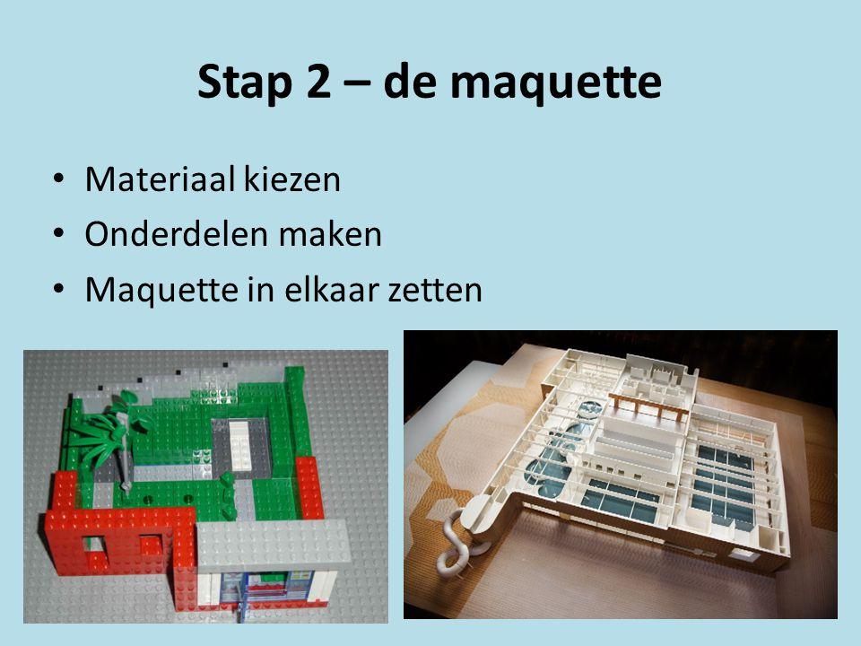 Stap 2 – de maquette Materiaal kiezen Onderdelen maken