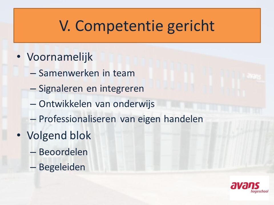 V. Competentie gericht Voornamelijk Volgend blok Samenwerken in team