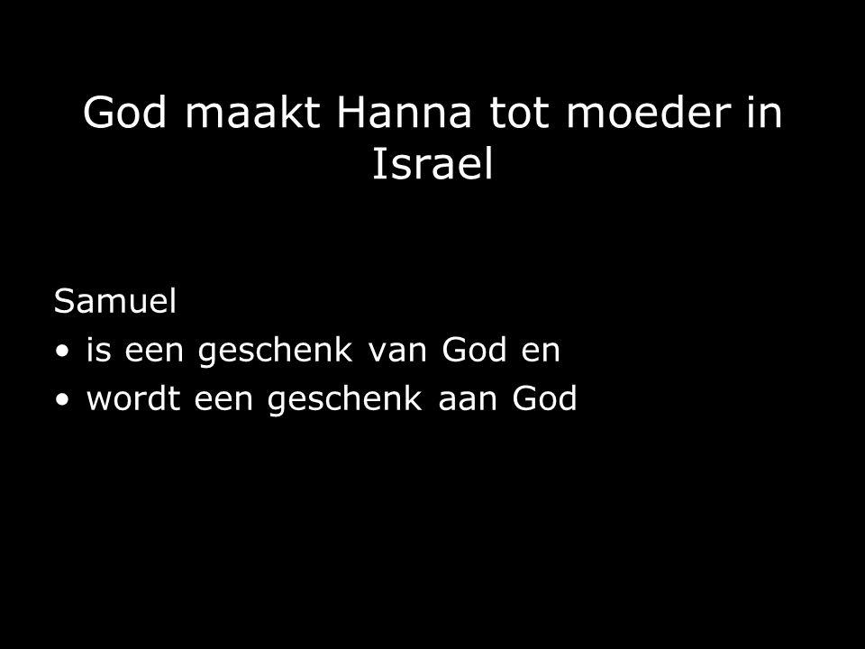God maakt Hanna tot moeder in Israel