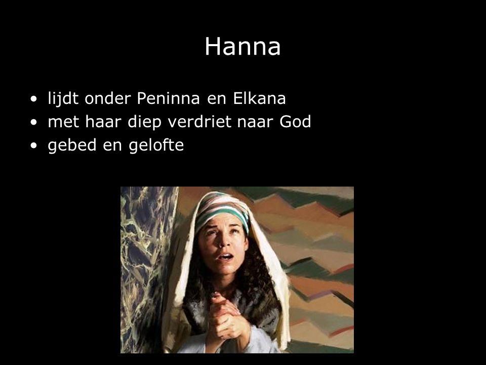 Hanna lijdt onder Peninna en Elkana met haar diep verdriet naar God