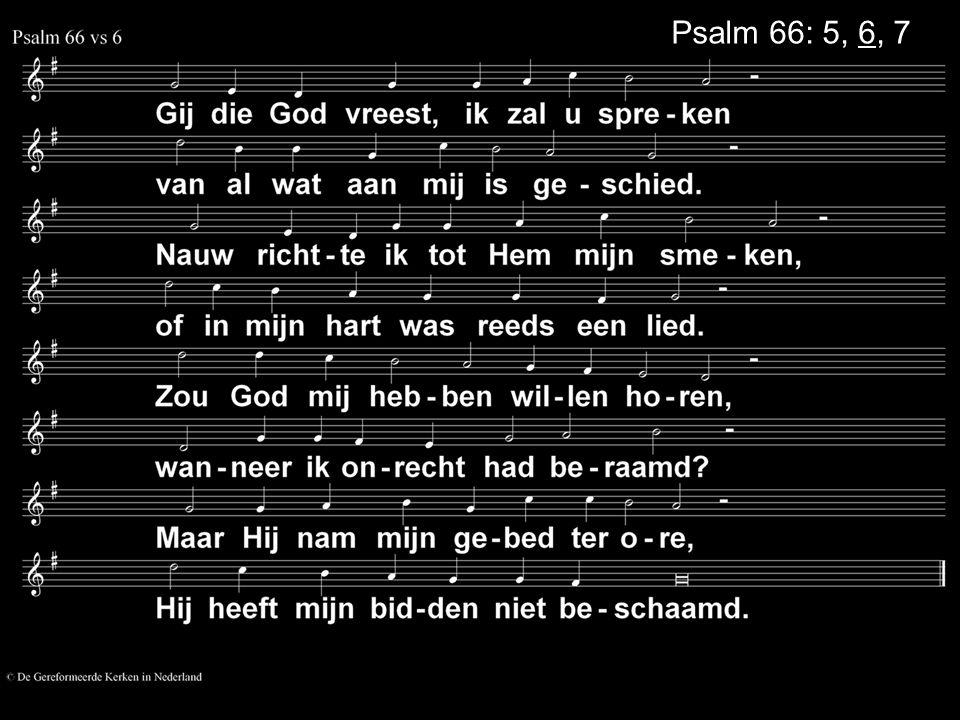 Psalm 66: 5, 6, 7