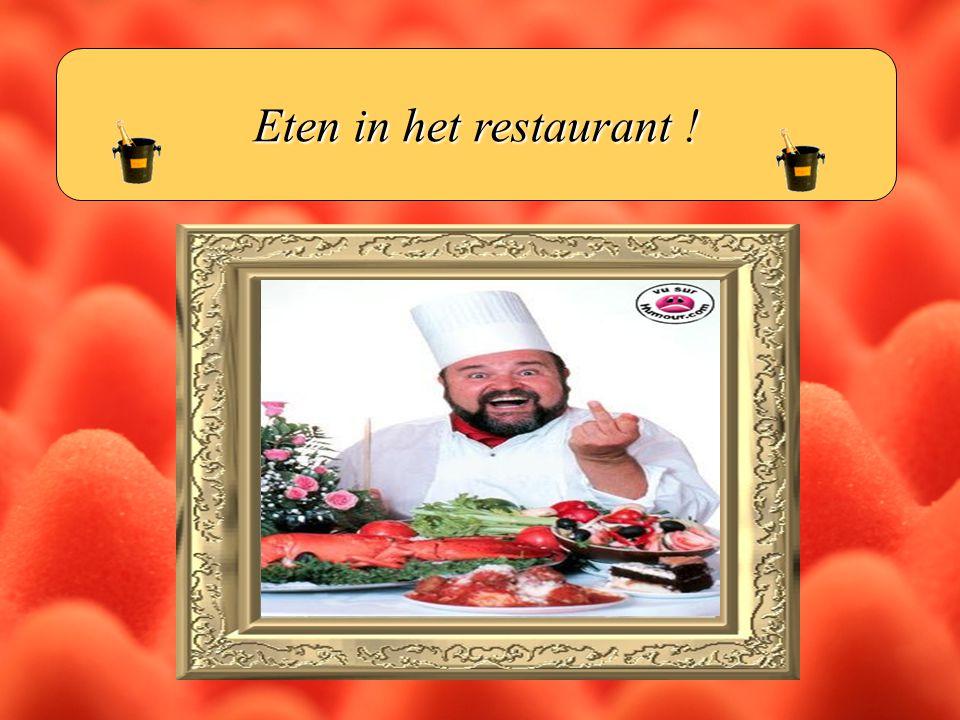 Eten in het restaurant !