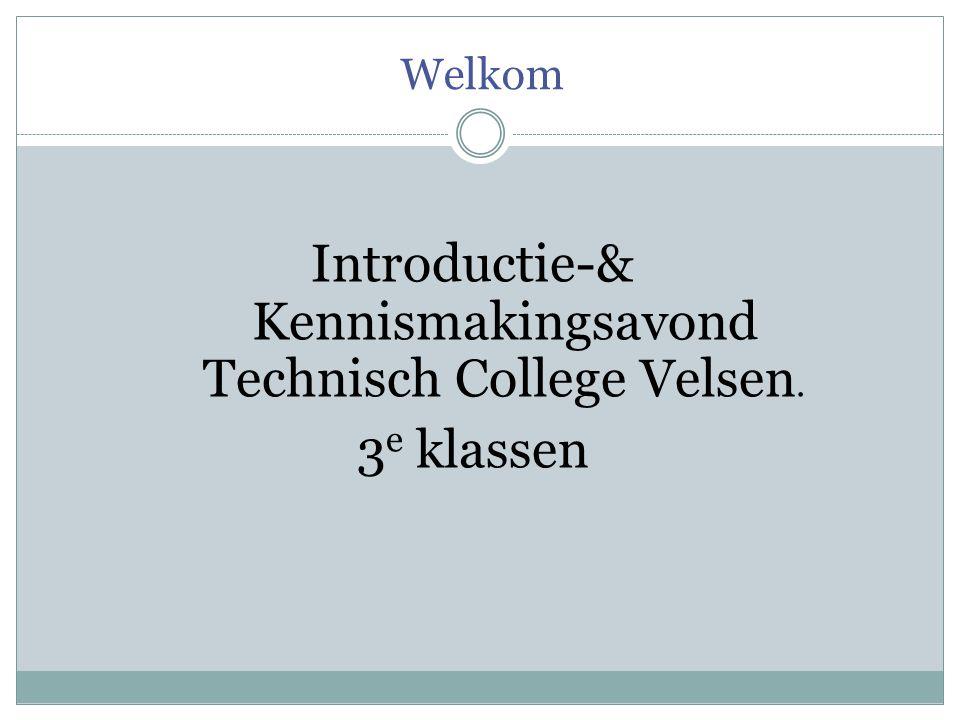 Introductie-& Kennismakingsavond Technisch College Velsen. 3e klassen