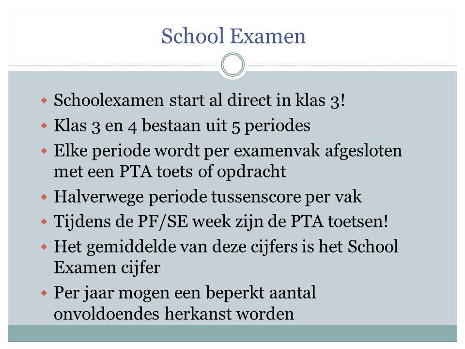 School Examen Schoolexamen start al direct in klas 3!