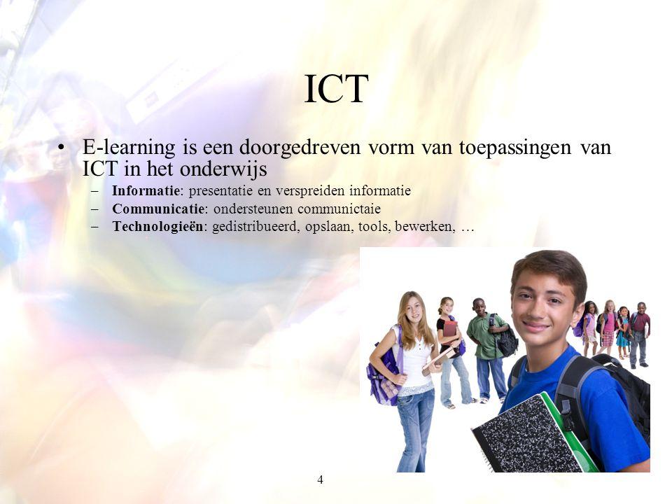 ICT E-learning is een doorgedreven vorm van toepassingen van ICT in het onderwijs. Informatie: presentatie en verspreiden informatie.