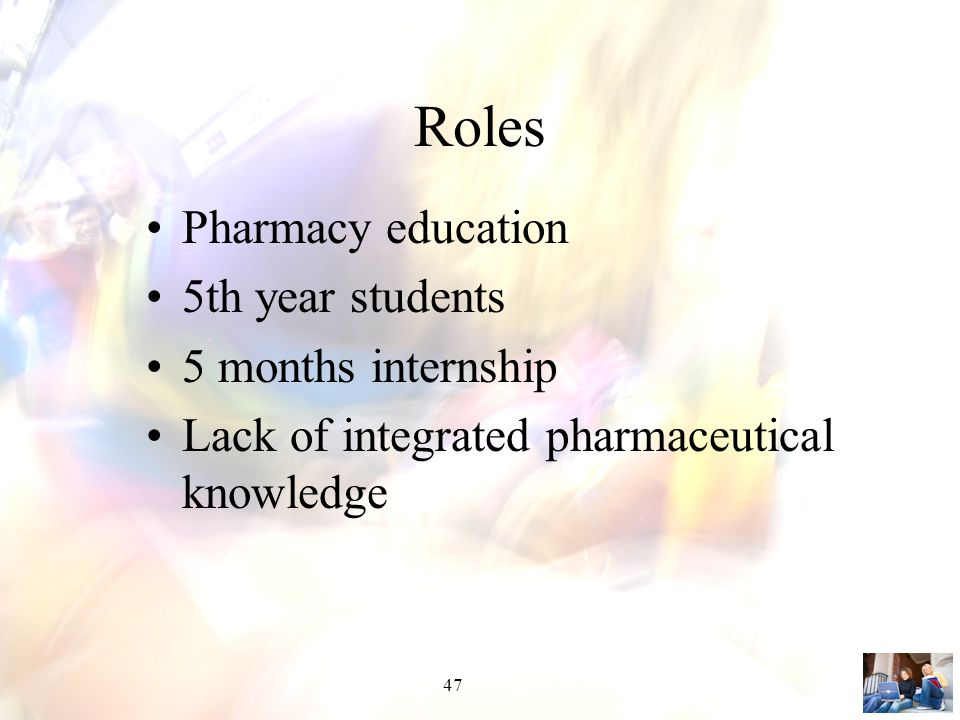 Roles Pharmacy education 5th year students 5 months internship