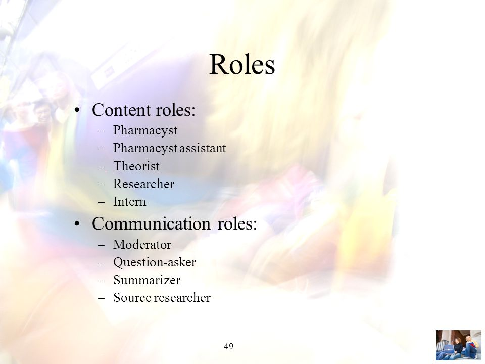 Roles Content roles: Communication roles: Pharmacyst