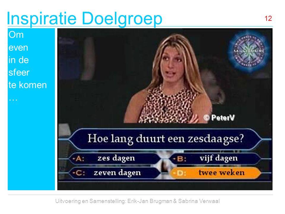 Uitvoering en Samenstelling: Erik-Jan Brugman & Sabrina Verwaal
