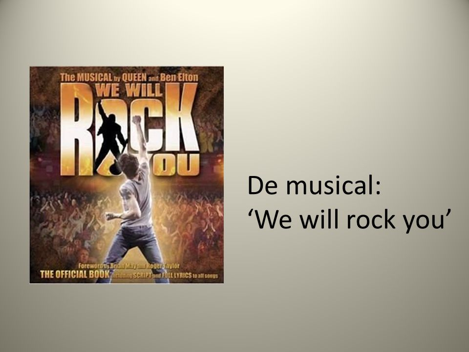 De musical: 'We will rock you'