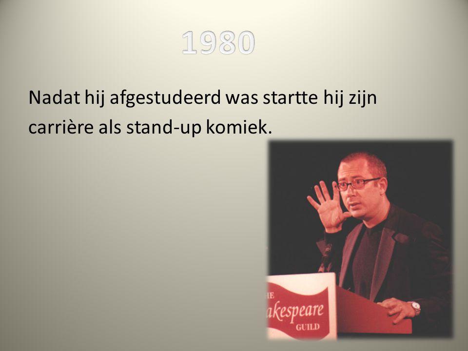 1980 Nadat hij afgestudeerd was startte hij zijn carrière als stand-up komiek.