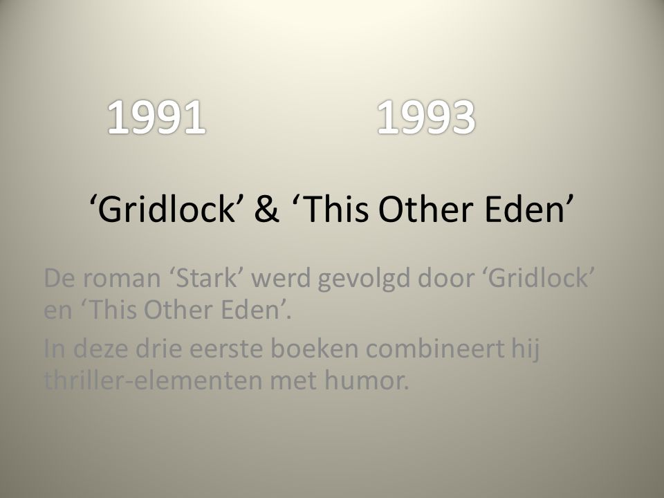 'Gridlock' & 'This Other Eden'