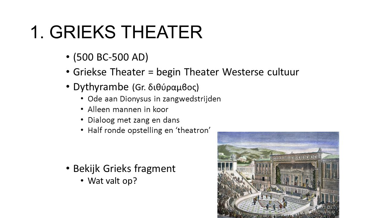 1. GRIEKS THEATER (500 BC-500 AD)