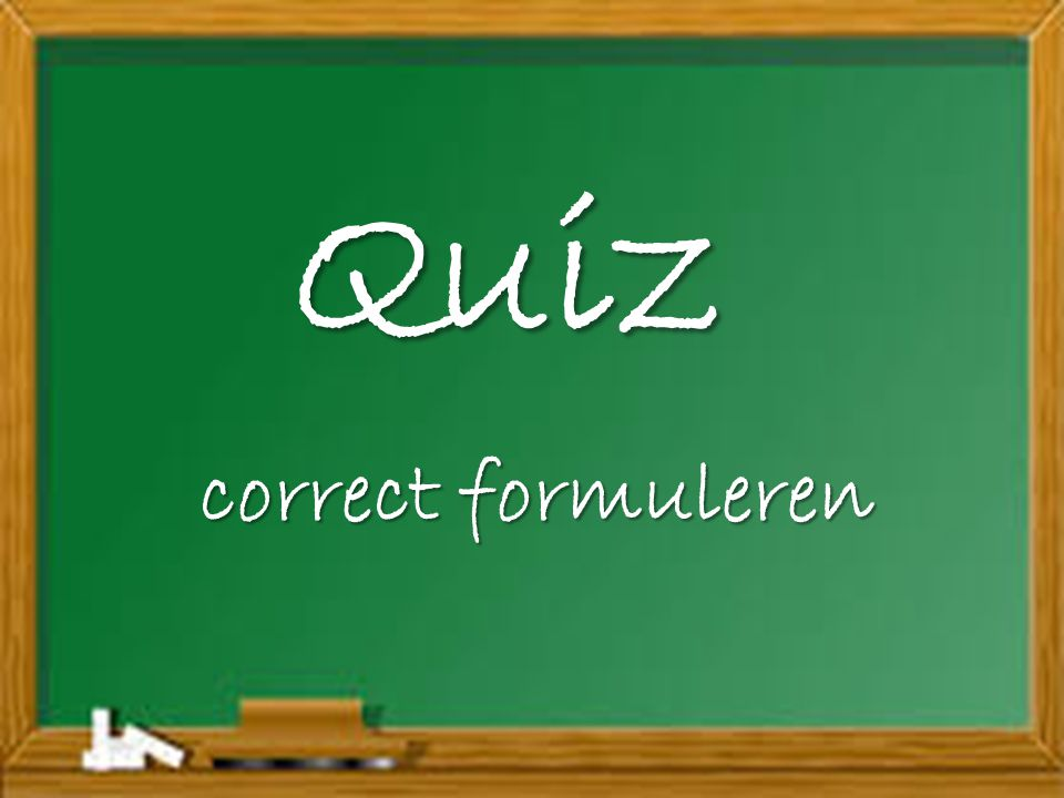 Quiz correct formuleren