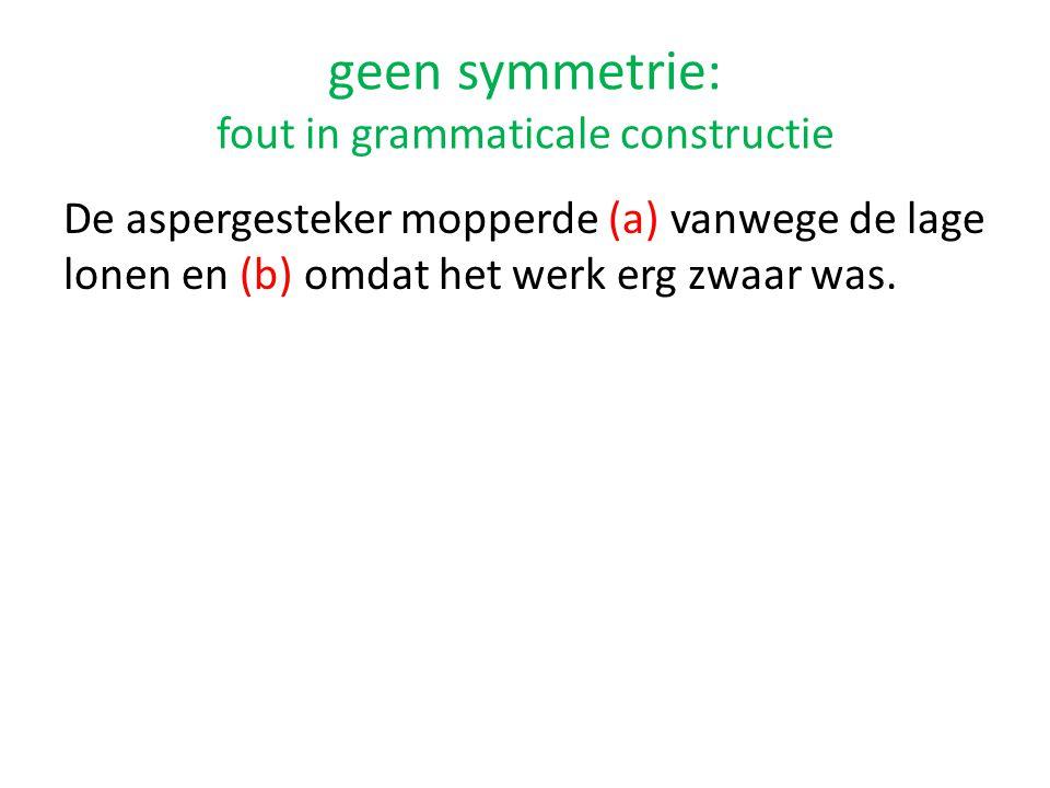 geen symmetrie: fout in grammaticale constructie