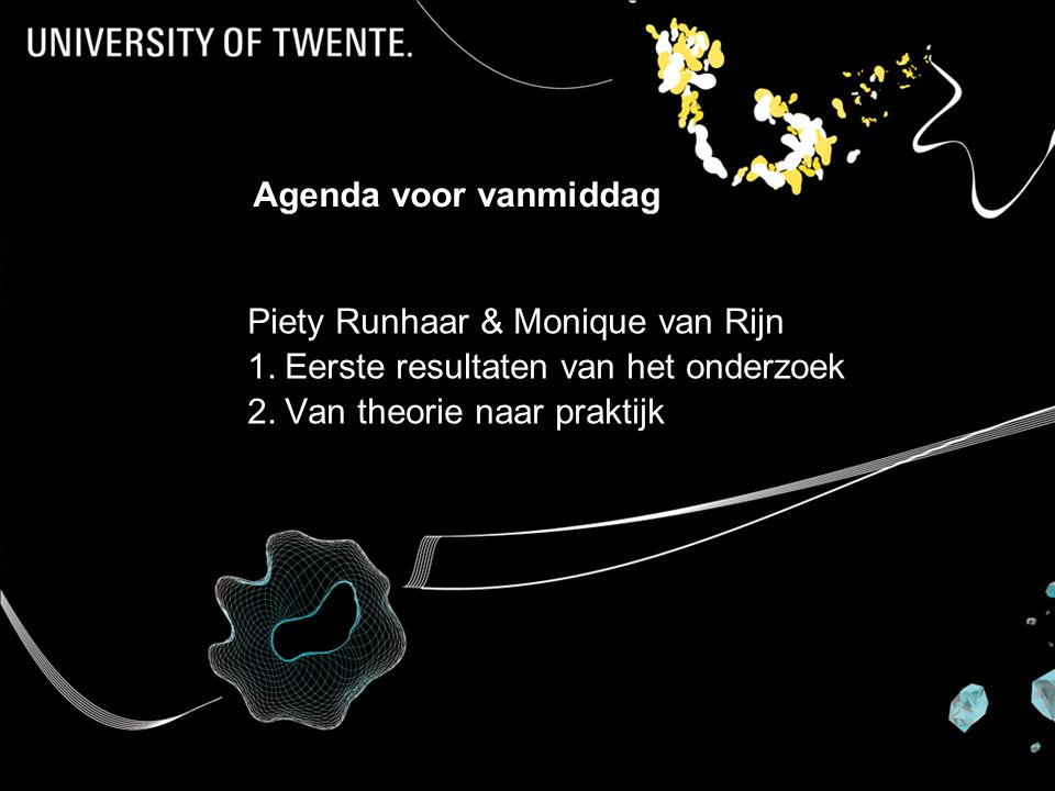 Piety Runhaar & Monique van Rijn Eerste resultaten van het onderzoek