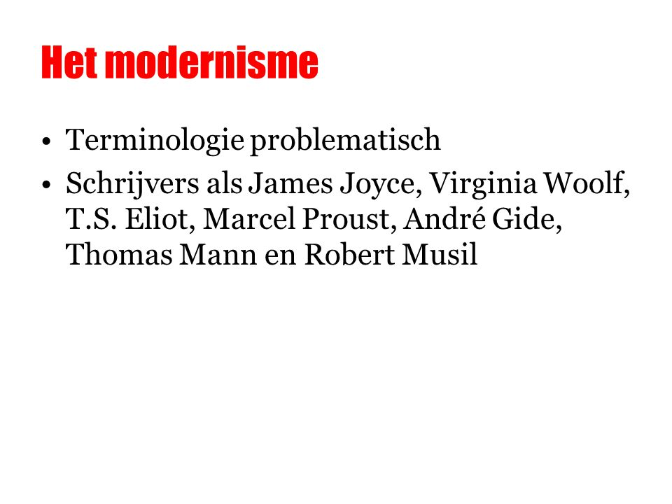 Het modernisme Terminologie problematisch