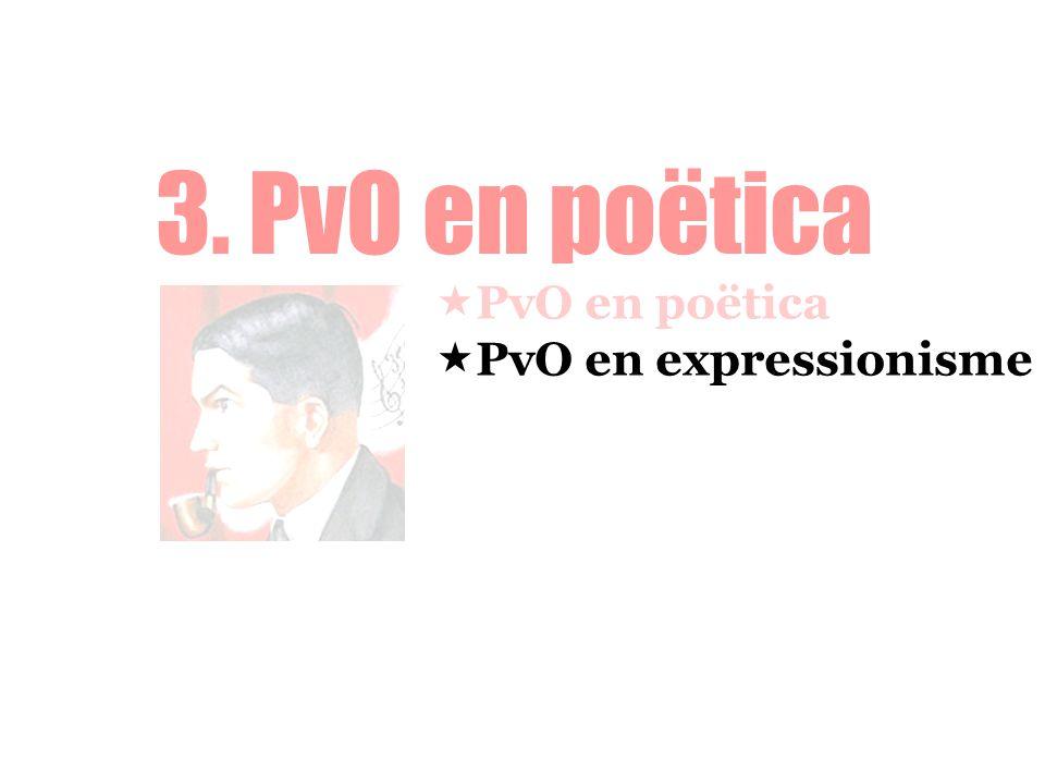 3. PvO en poëtica PvO en poëtica PvO en expressionisme