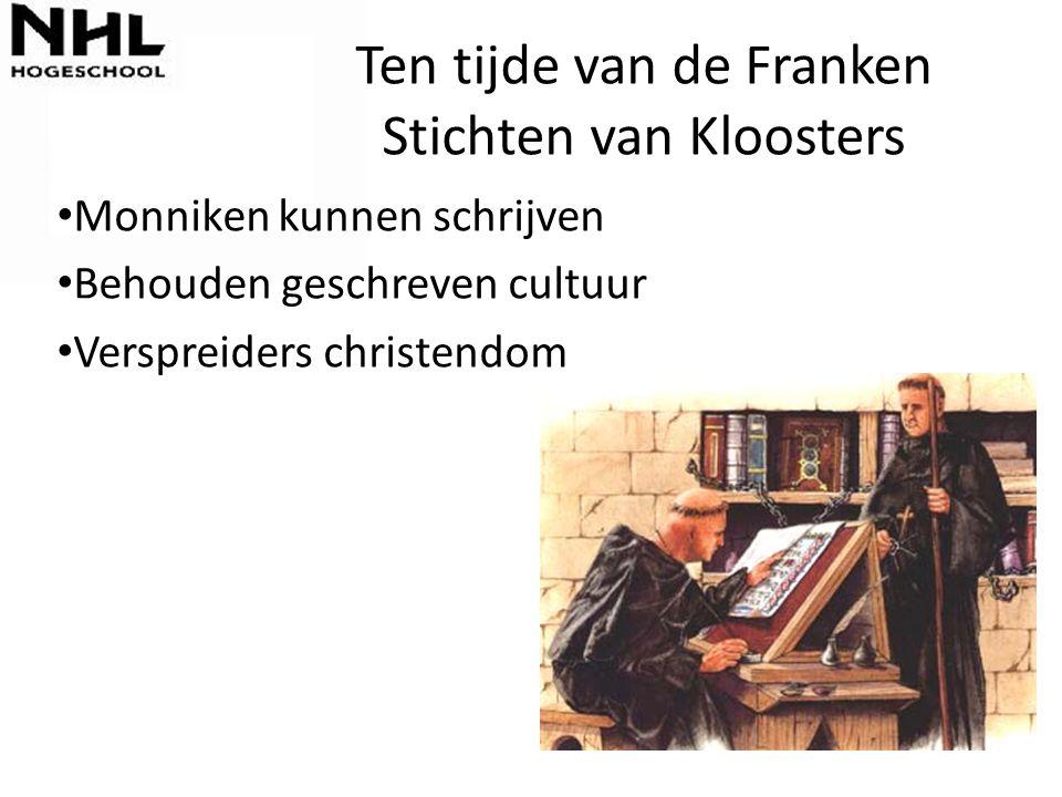 Ten tijde van de Franken Stichten van Kloosters