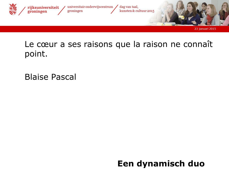Le cœur a ses raisons que la raison ne connaît point. Blaise Pascal