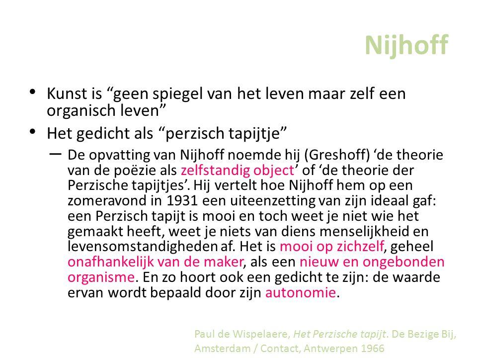 Nijhoff Kunst is geen spiegel van het leven maar zelf een organisch leven Het gedicht als perzisch tapijtje
