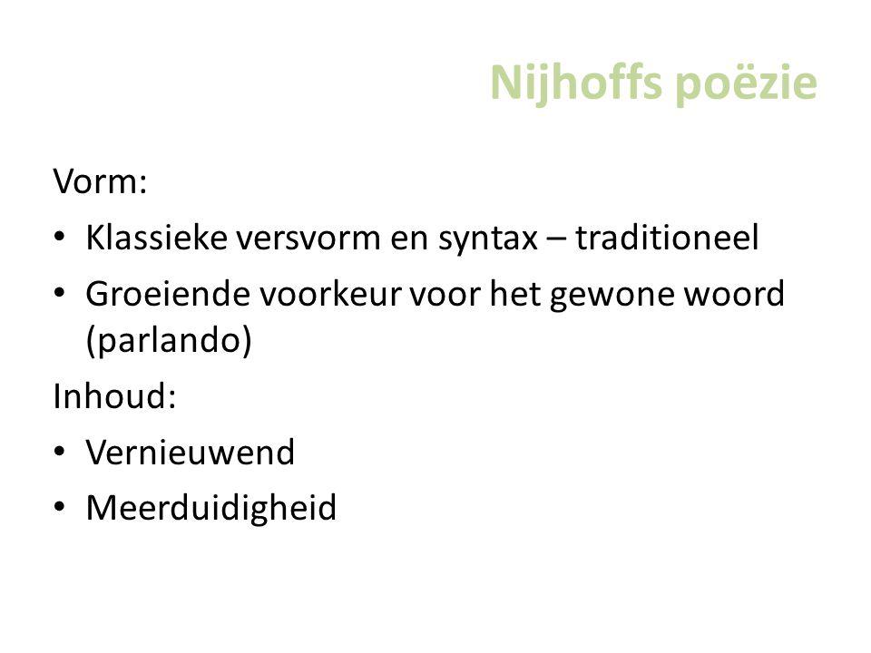 Nijhoffs poëzie Vorm: Klassieke versvorm en syntax – traditioneel