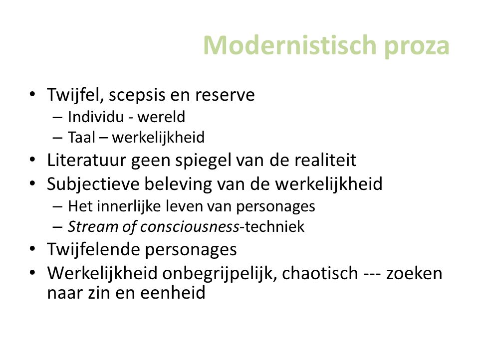 Modernistisch proza Twijfel, scepsis en reserve