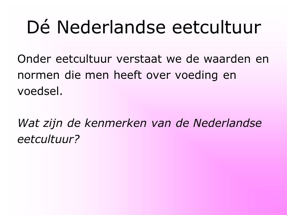 Dé Nederlandse eetcultuur