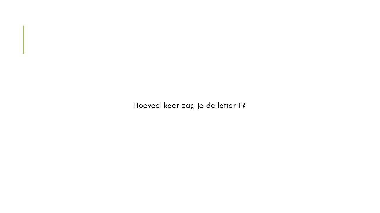 Hoeveel keer zag je de letter F