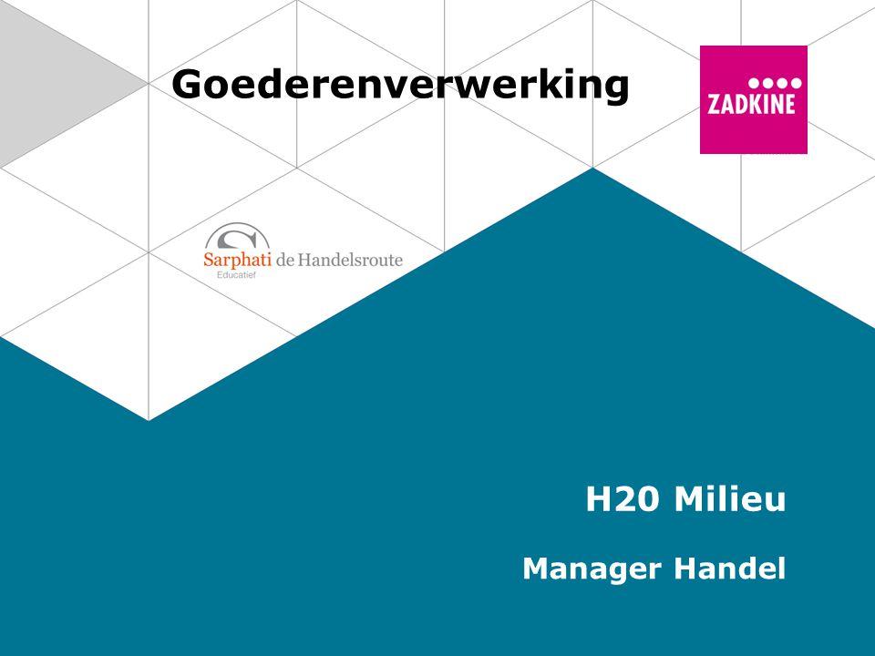 Goederenverwerking H20 Milieu Manager Handel
