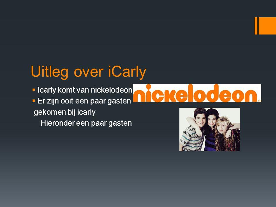 Uitleg over iCarly Icarly komt van nickelodeon