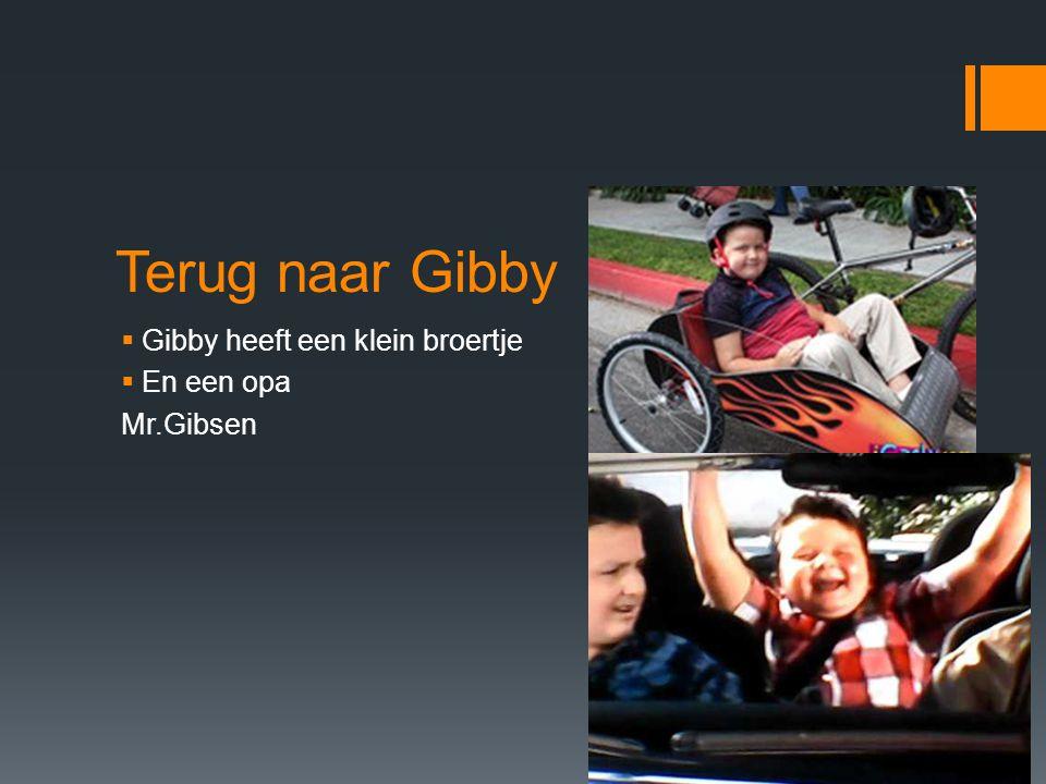 Terug naar Gibby Gibby heeft een klein broertje En een opa Mr.Gibsen