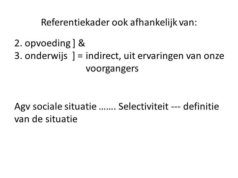 Referentiekader ook afhankelijk van: